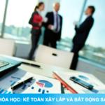 Khóa học Kế toán xây lắp và đầu tư bất động sản thực hành