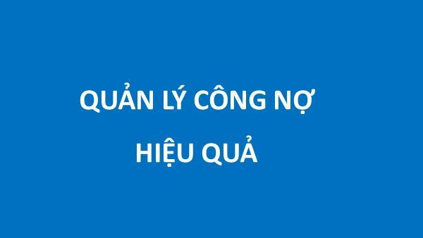 cach-quan-ly-cong-no-hieu-qua-tai-mien-phi-mau-file-phan-mem-qlcn